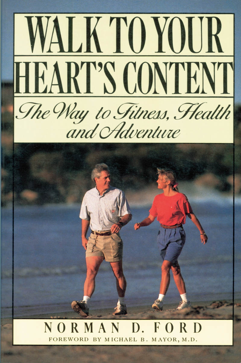 Book cover for Walk to Your Heart's Content by Norman D. Ford