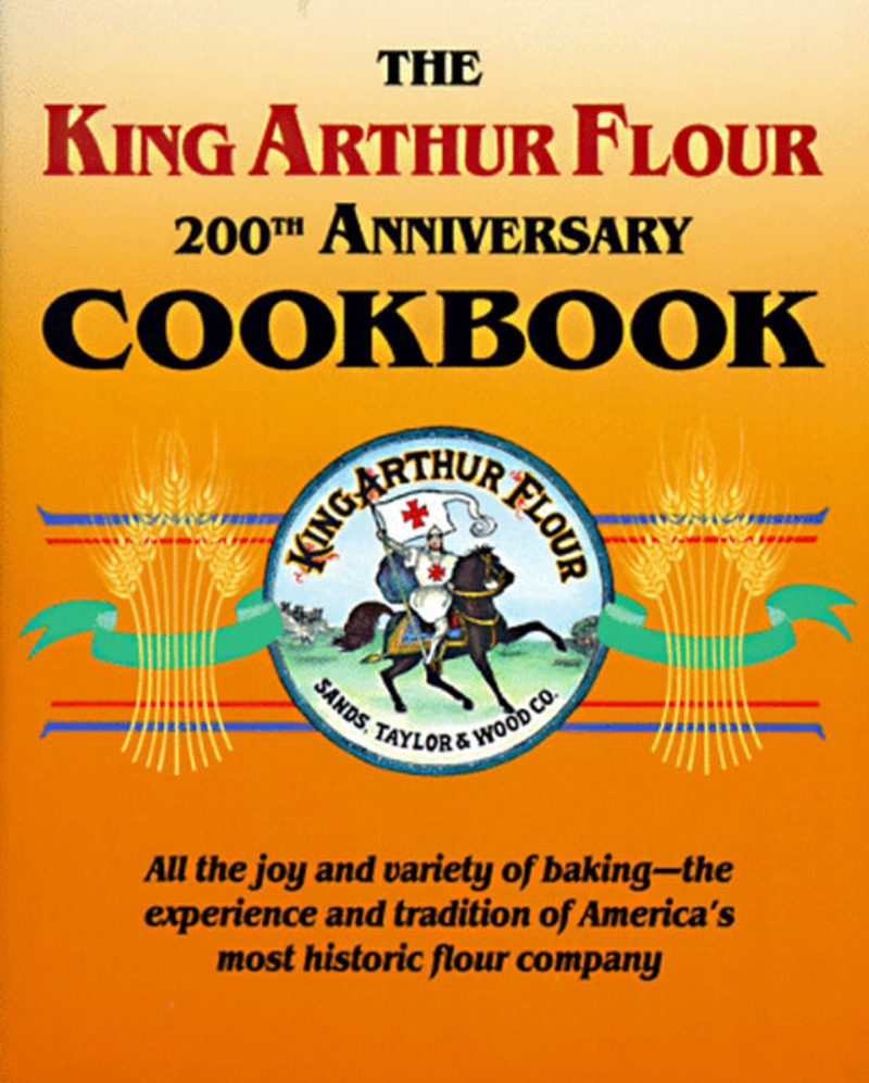 Book cover for The King Arthur Flour 200th Anniversary Cookbook by Brinna Sands