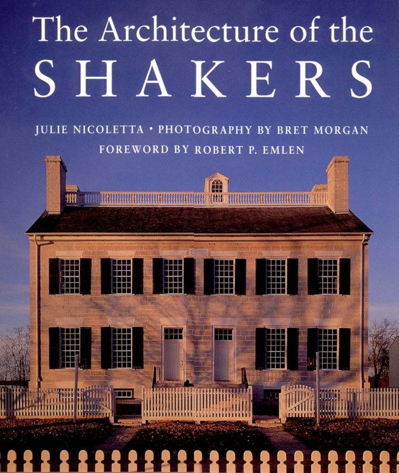 Book cover for The Architecture of the Shakers by Bret Morgan