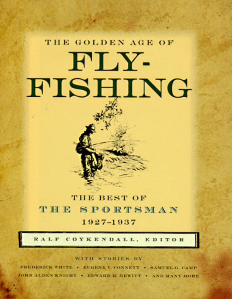 Book cover for The Golden Age of Fly-Fishing by Rolf W. Coykendall