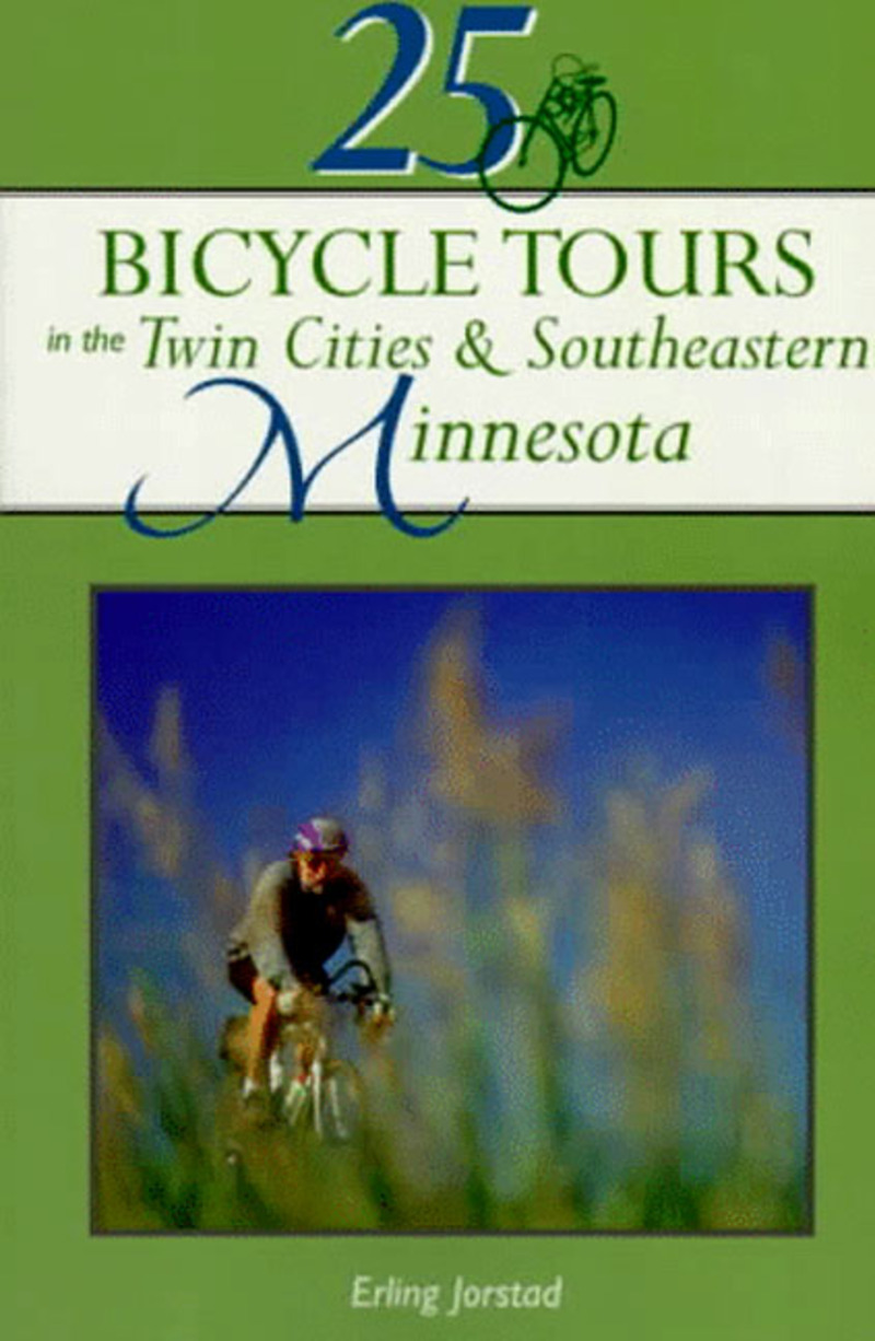 Book cover for 25 Bicycle Tours in the Twin Cities & Southeastern Minnesota by Erling Jorstad