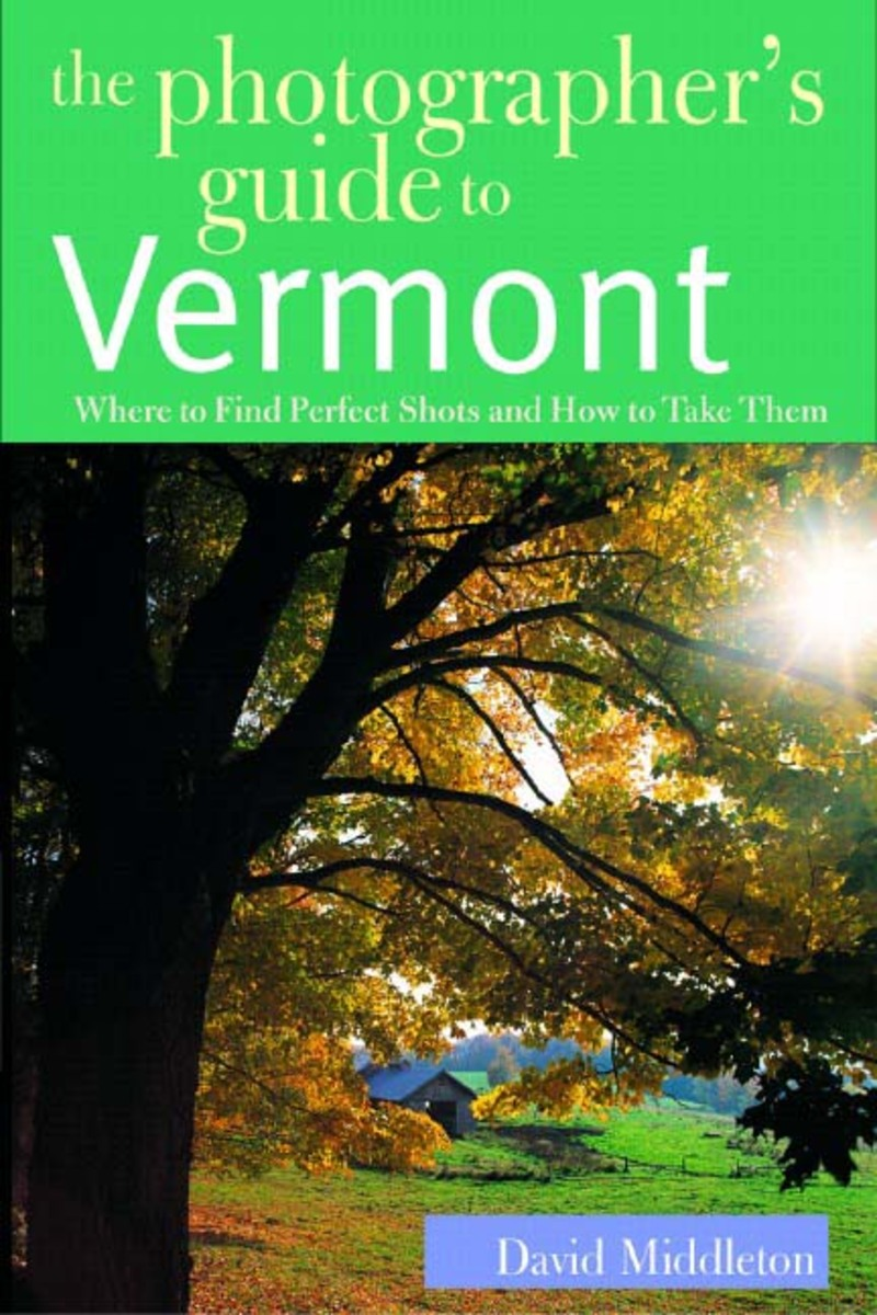 Book cover for The Photographer's Guide to Vermont by David Middleton