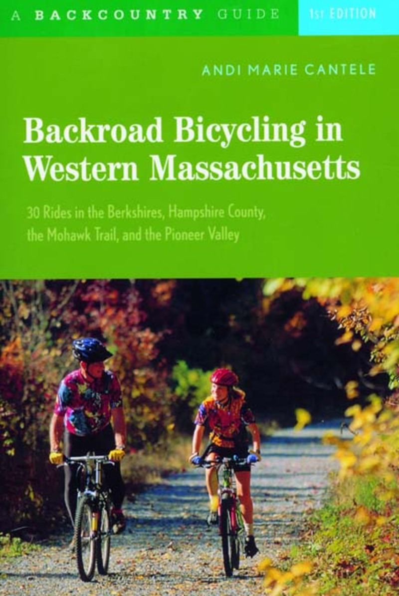 Book cover for Backroad Bicycling in Western Massachusetts by Andi Marie Cantele