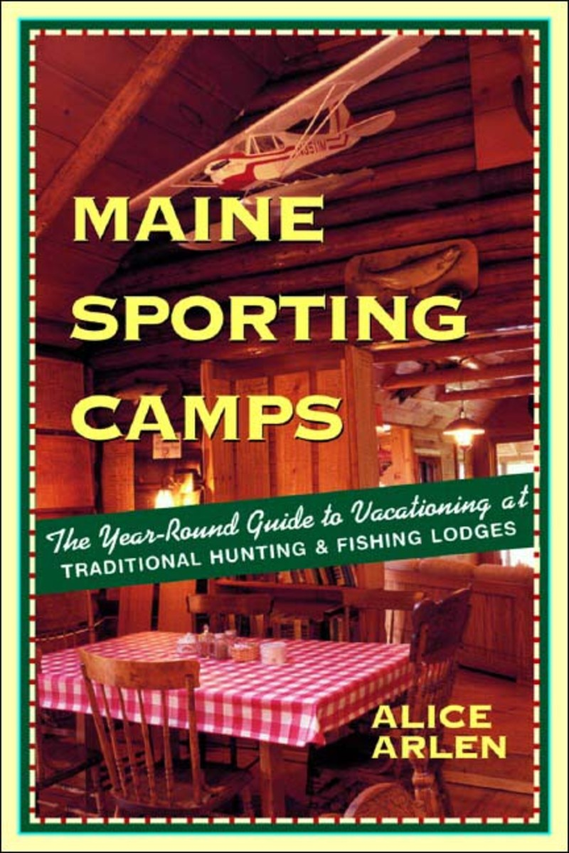 Book cover for Maine Sporting Camps by Alice Arlen