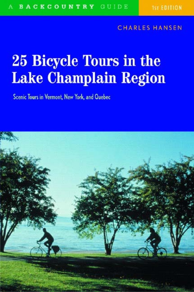 Book cover for 25 Bicycle Tours in the Lake Champlain Region by Charles Hansen