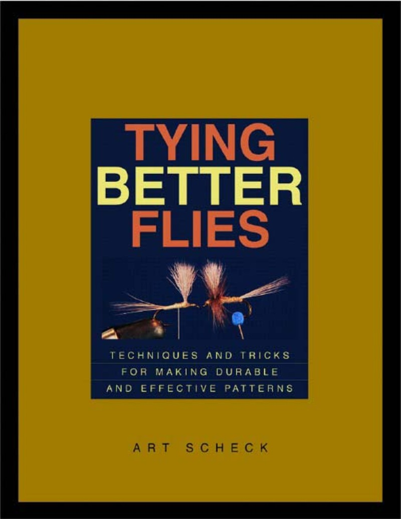 Book cover for Tying Better Flies by Art Scheck