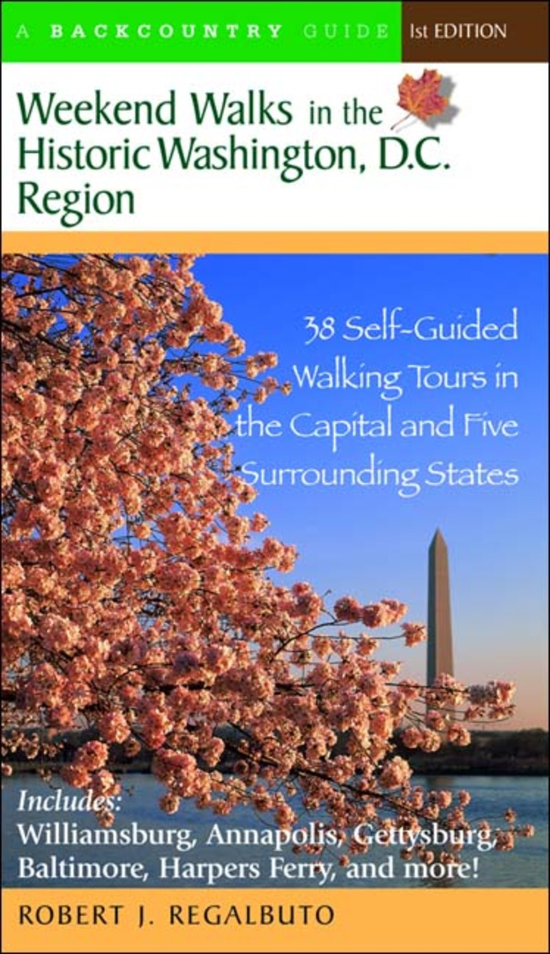 Book cover for Weekend Walks in the Historic Washington D. C. Region by Robert J. Regalbuto