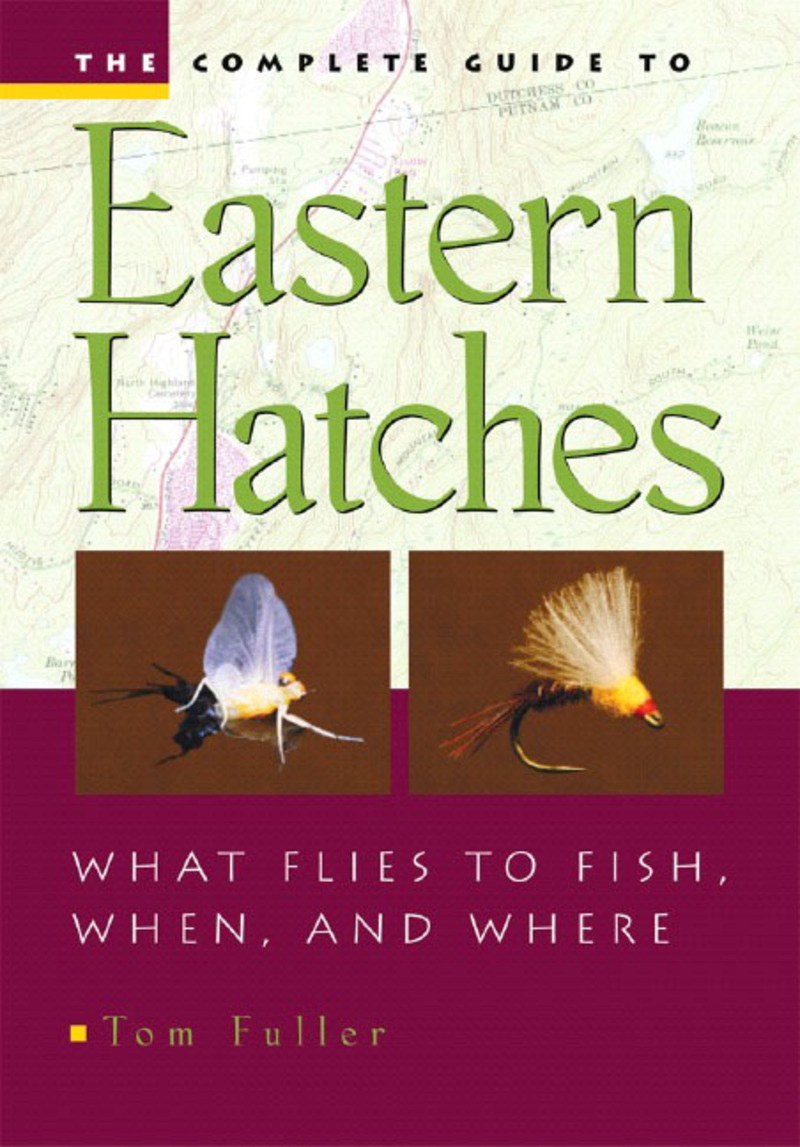 Book cover for The Complete Guide To Eastern Hatches by Tom Fuller