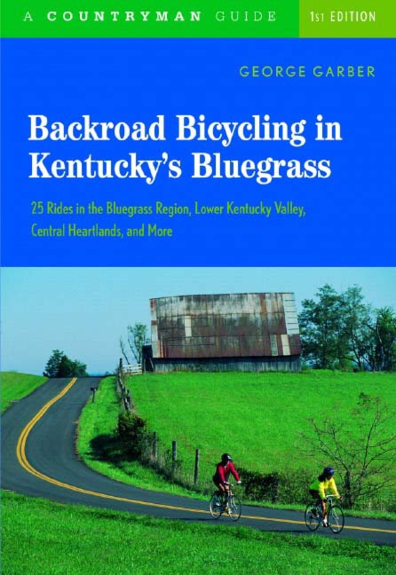 Book cover for Backroad Bicycling in Kentucky's Bluegrass: 25 Rides in the Bluegrass Region Lower Kentucky Valley, Central Heartlands, and More by George Garber