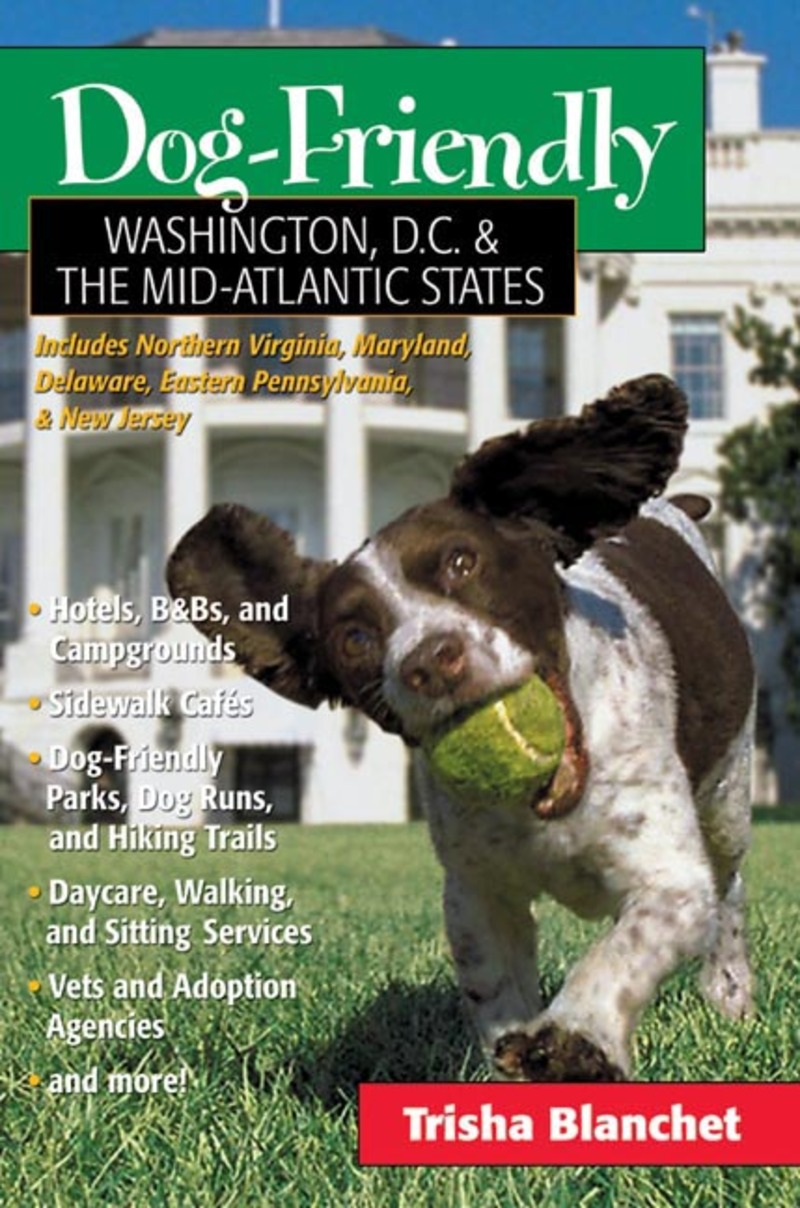 Book cover for Dog-Friendly Washington, D.C. & the Mid-Atlantic States by Trisha Blanchet
