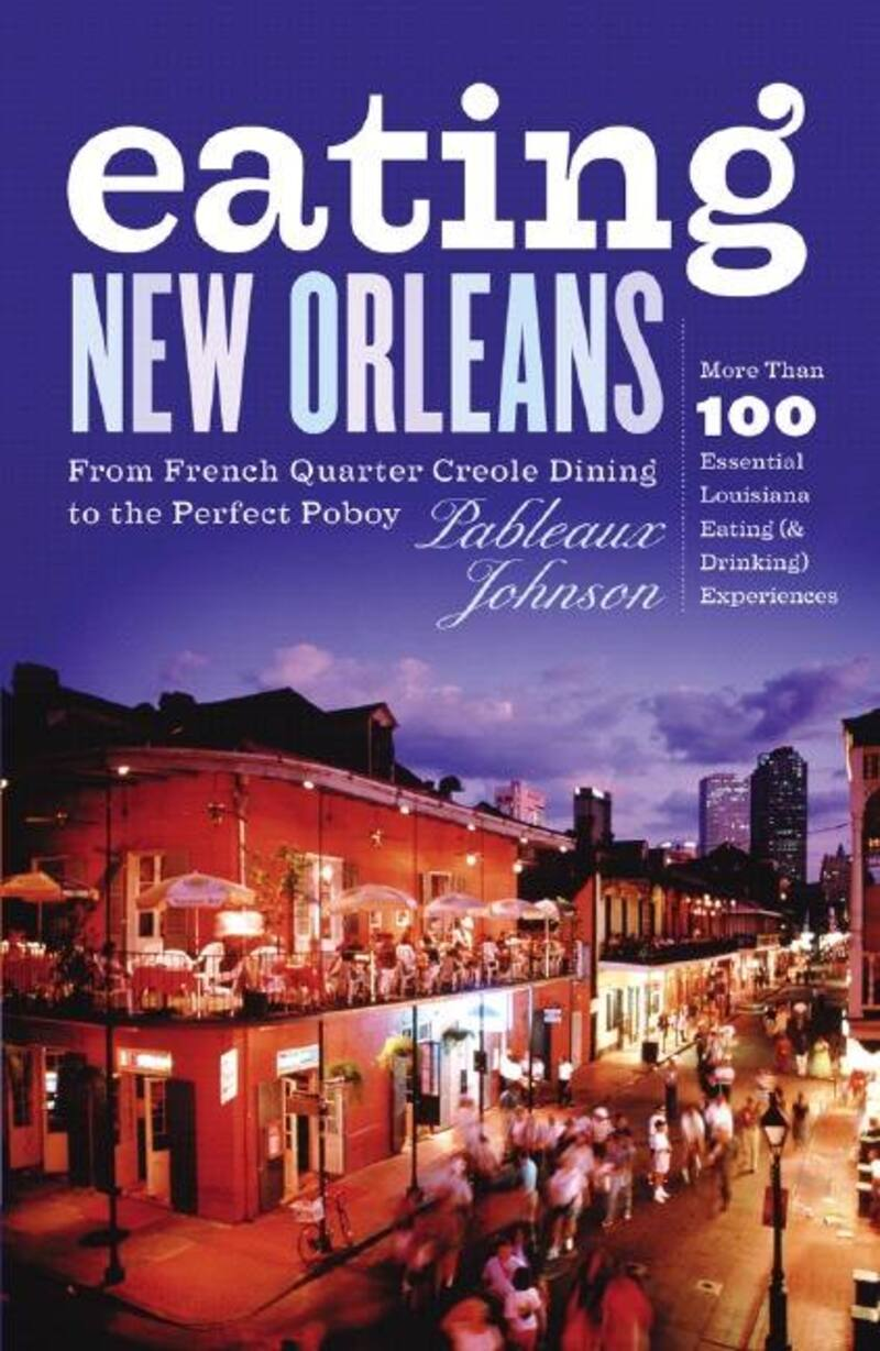 Book cover for Eating New Orleans by Pableaux Johnson