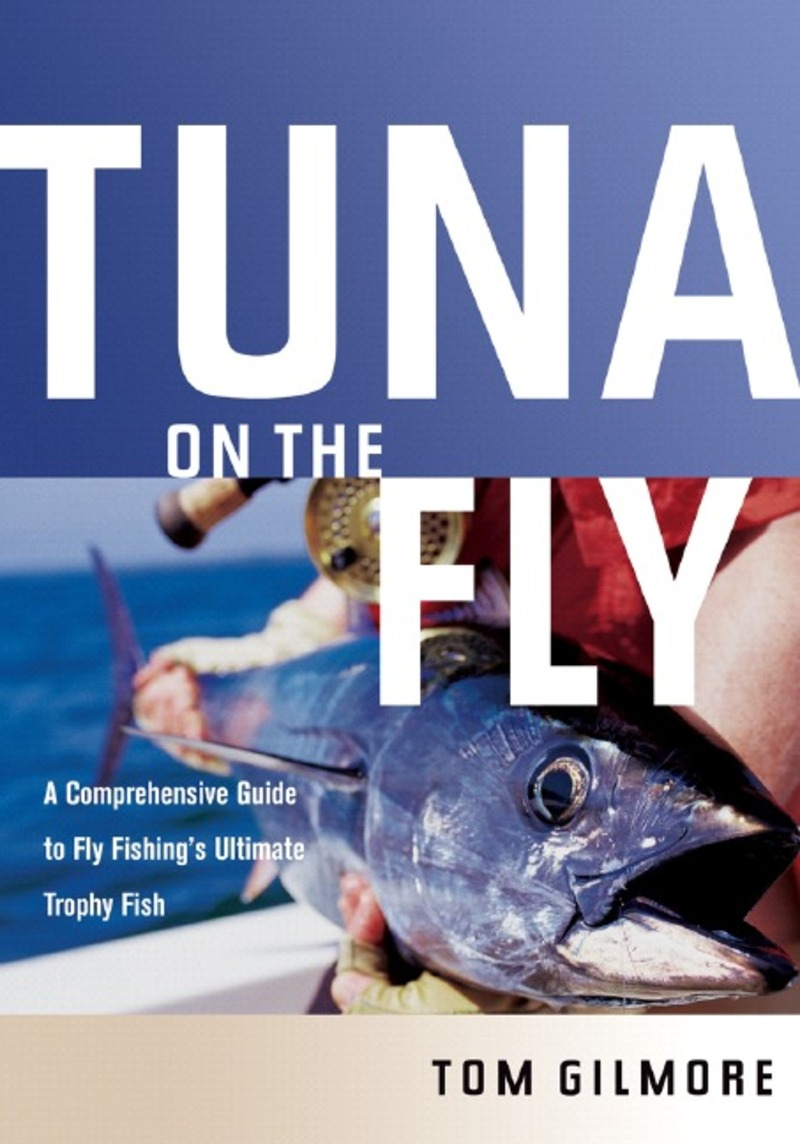 Book cover for Tuna on the Fly by Tom Gilmore