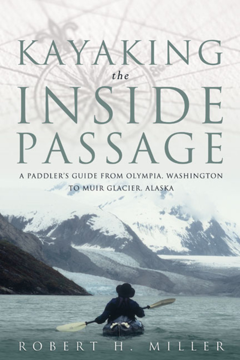 Book cover for Kayaking the Inside Passage by Robert H. Miller