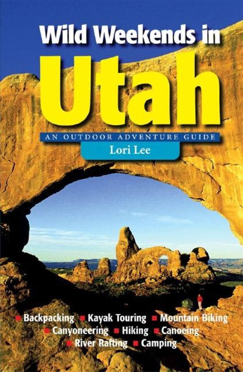 Book cover for Wild Weekends in Utah by Lori Lee