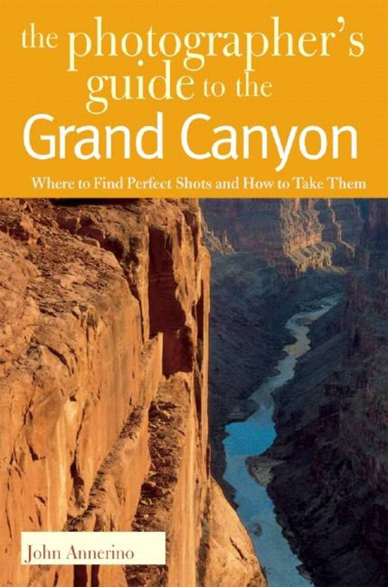 Book cover for The Photographer's Guide to the Grand Canyon by John Annerino