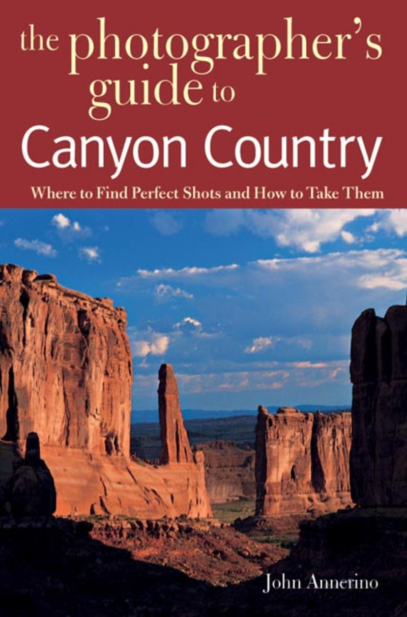 Book cover for The Photographer's Guide to Canyon Country by John Annerino