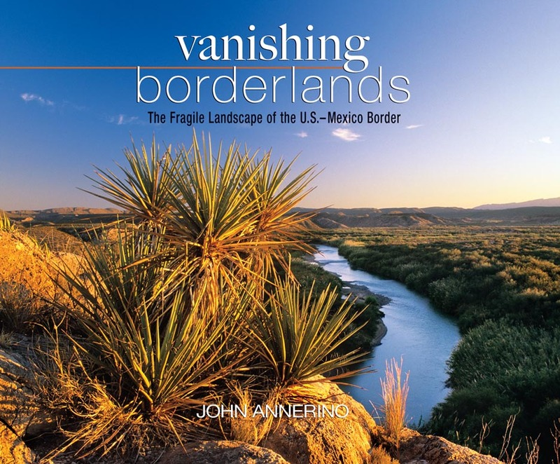 Book cover for Vanishing Borderlands by John Annerino
