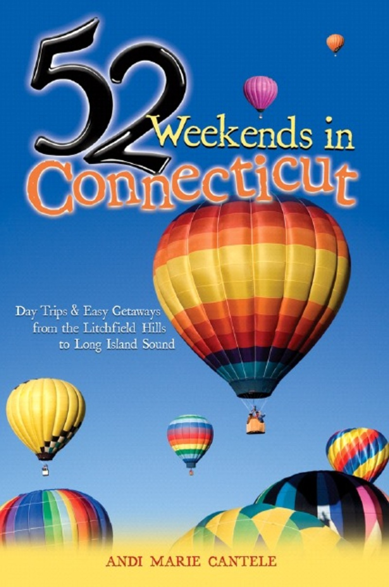Book cover for 52 Weekends in Connecticut by Andi Marie Cantele