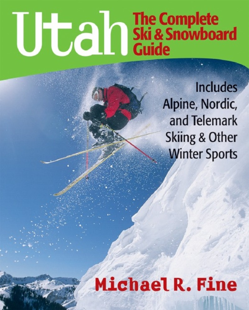 Book cover for Utah: The Complete Ski and Snowboard Guide by Michael R. Fine