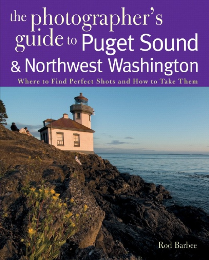 Book cover for The Photographer's Guide to Puget Sound by Rod Barbee