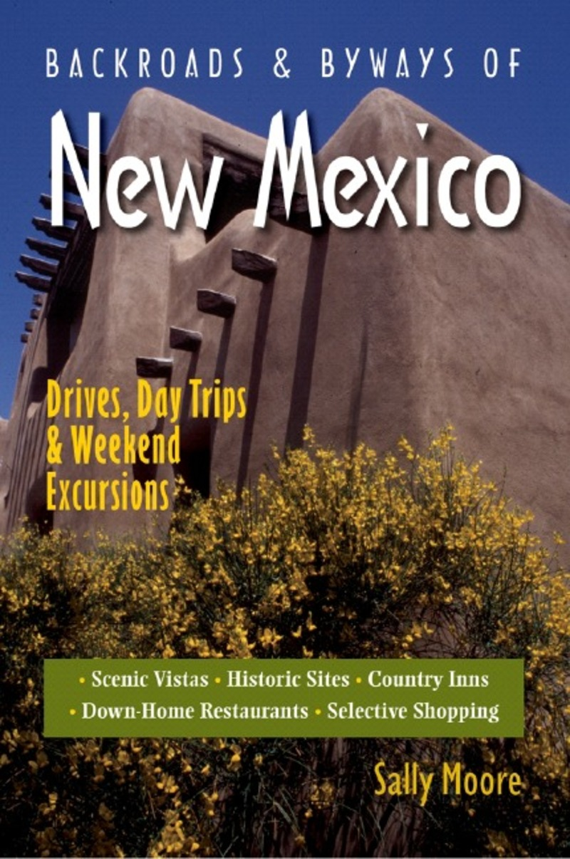 Book cover for Backroads & Byways of New Mexico by Sally Moore
