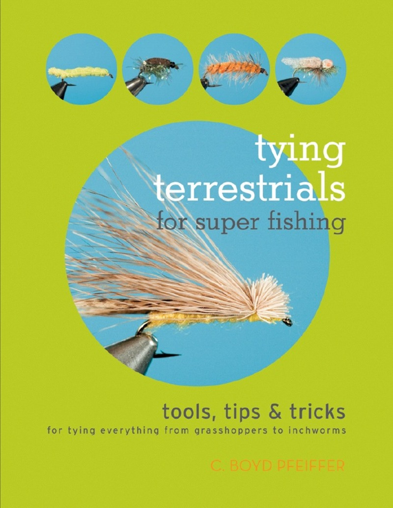 Book cover for Tying Terrestrials for Super Fishing by C. Boyd Pfeiffer