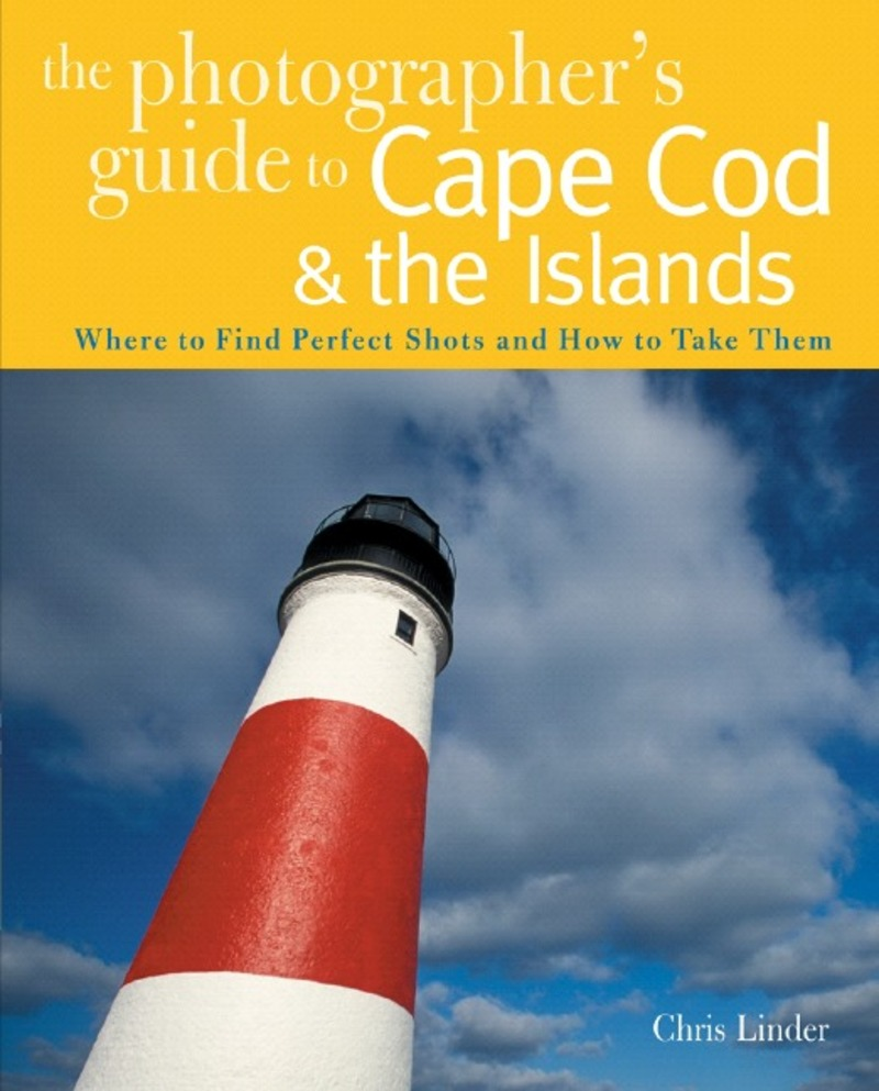 Book cover for The Photographer's Guide to Cape Cod & the Islands by Chris Linder