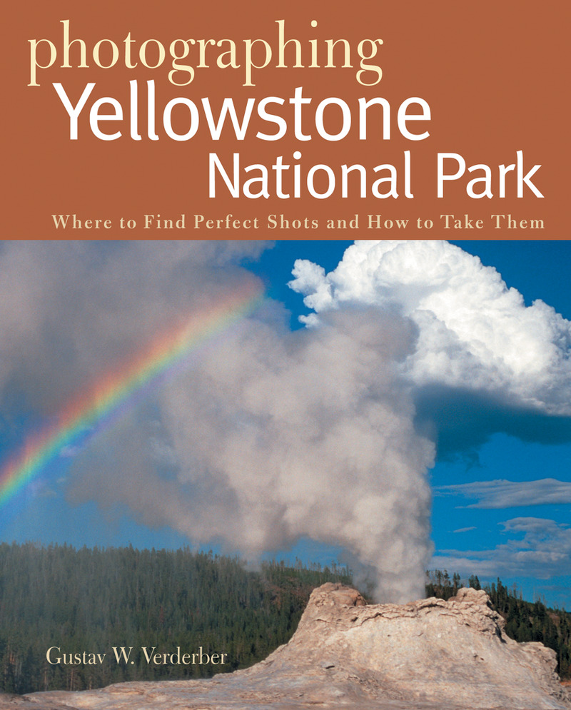 Book cover for Photographing Yellowstone National Park by Gustav W. Verderber