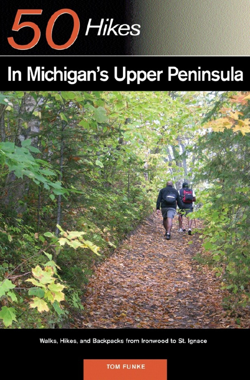 Book cover for Explorer's Guide 50 Hikes in Michigan's Upper Peninsula by Thomas Funke