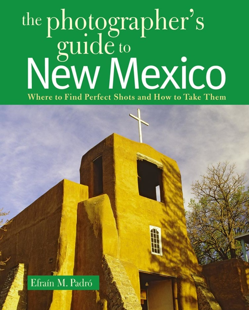 Book cover for The Photographer's Guide to New Mexico by Efrain Padro