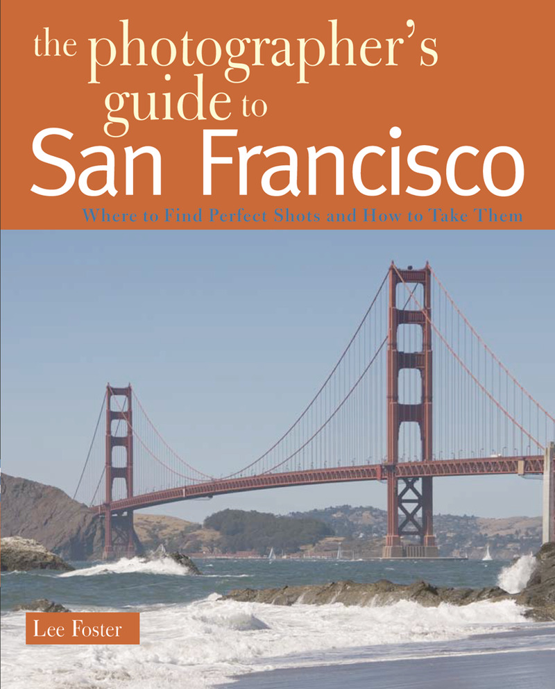 Book cover for The Photographer's Guide to San Francisco by Lee Foster