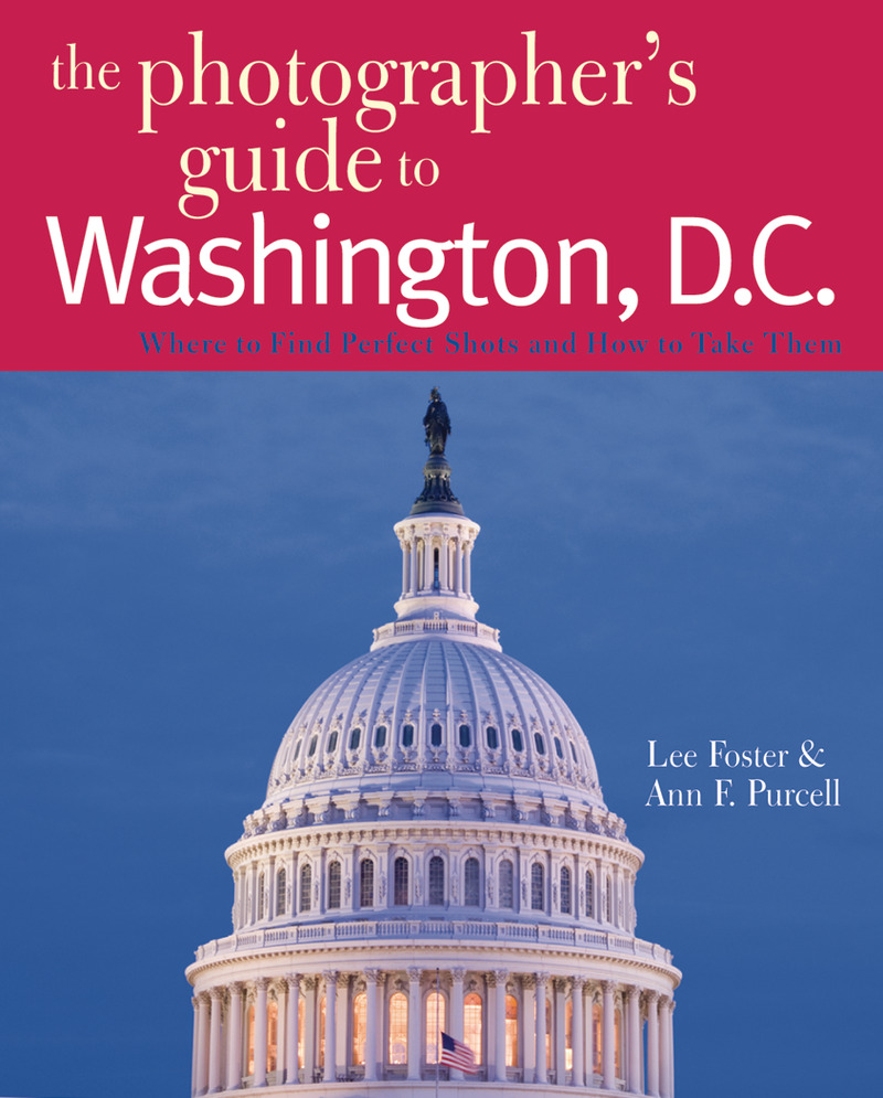 Book cover for The Photographer's Guide to Washington, D.C. by Lee Foster