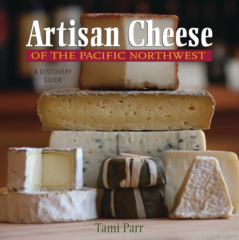 Book cover for Artisan Cheese of the Pacific Northwest by Tami Parr