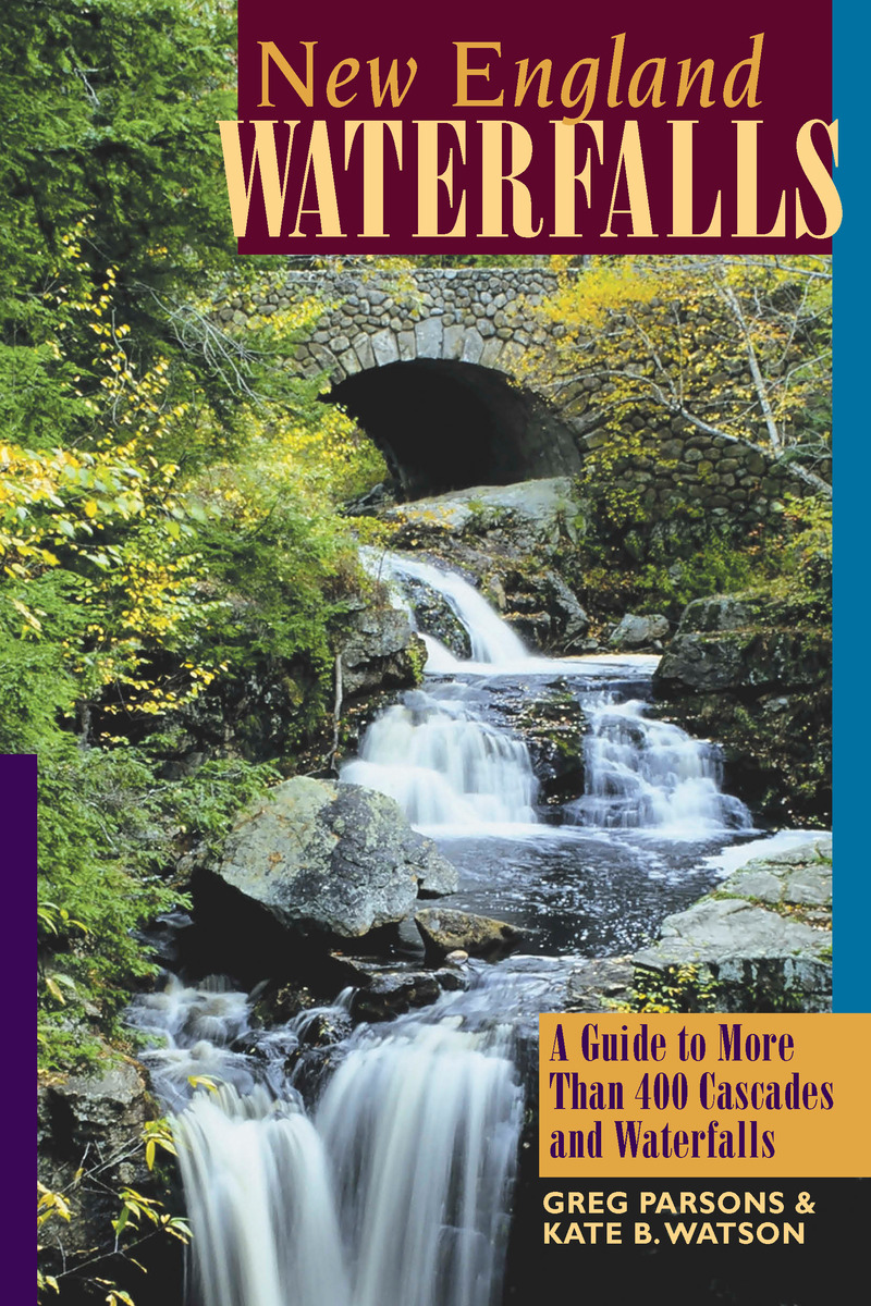 Book cover for New England Waterfalls by Greg Parsons