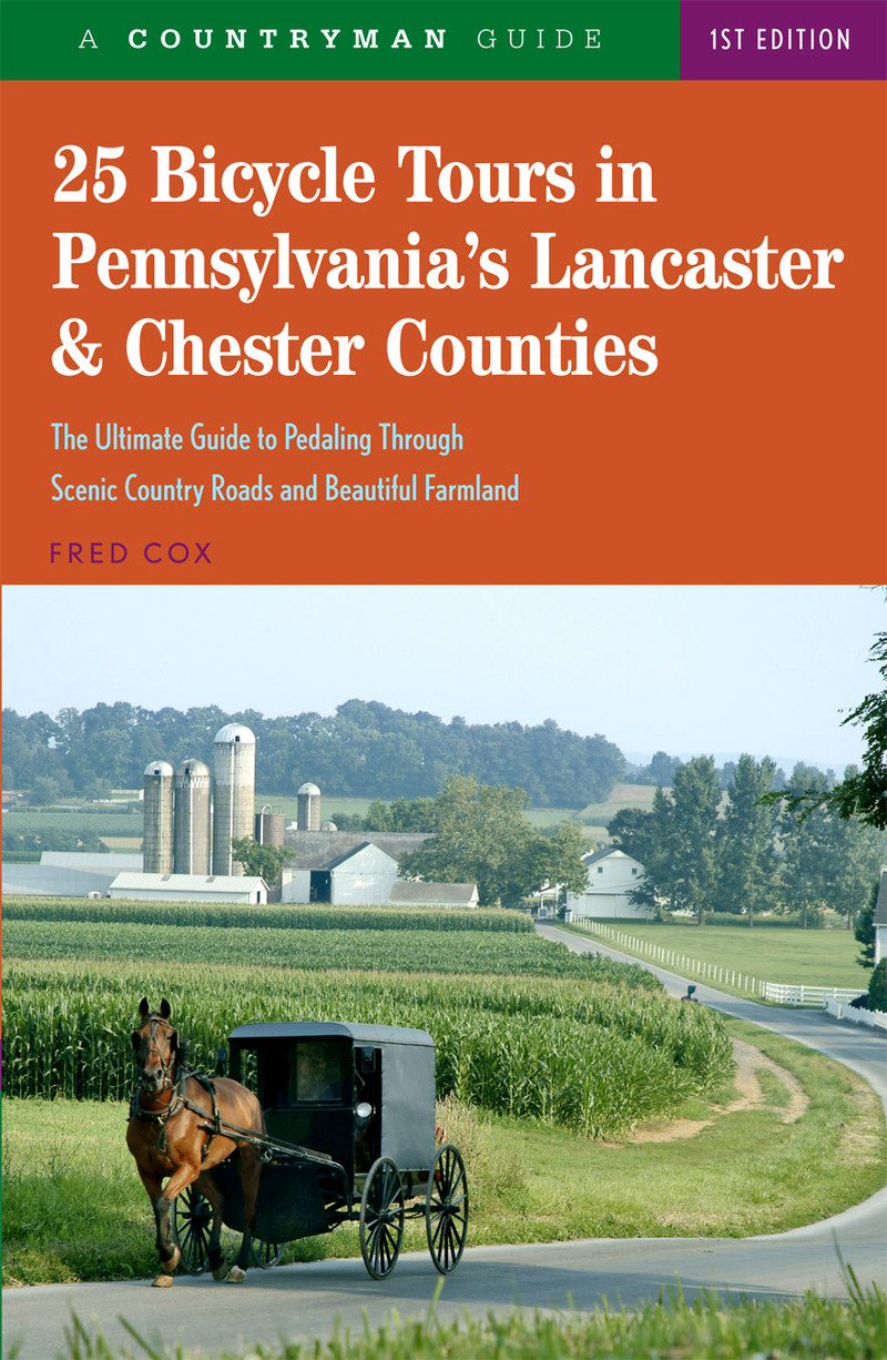 Book cover for 25 Bicycle Tours in Pennsylvania's Lancaster & Chester Counties by Fred Cox