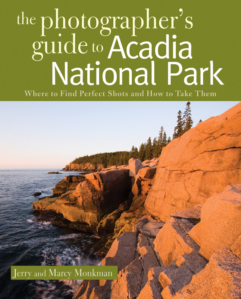Book cover for The Photographer's Guide to Acadia National Park by Jerry Monkman