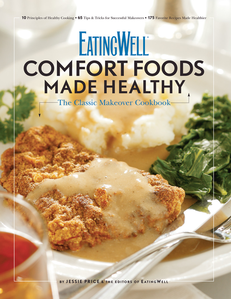 Book cover for EatingWell Comfort Foods Made Healthy by Jessie Price
