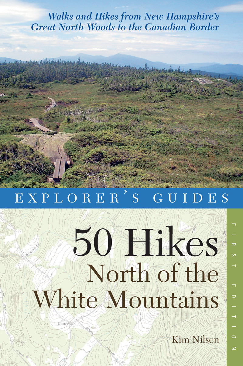 Book cover for Explorer's Guide 50 Hikes North of the White Mountains by Kim Nilsen