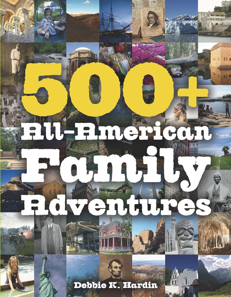 Book cover for 500+ All-American Family Adventures by Debbie K. Hardin