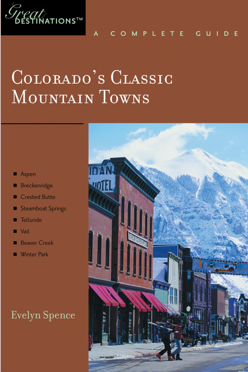 Book cover for Explorer's Guide Colorado's Classic Mountain Towns: A Great Destination by Evelyn Spence