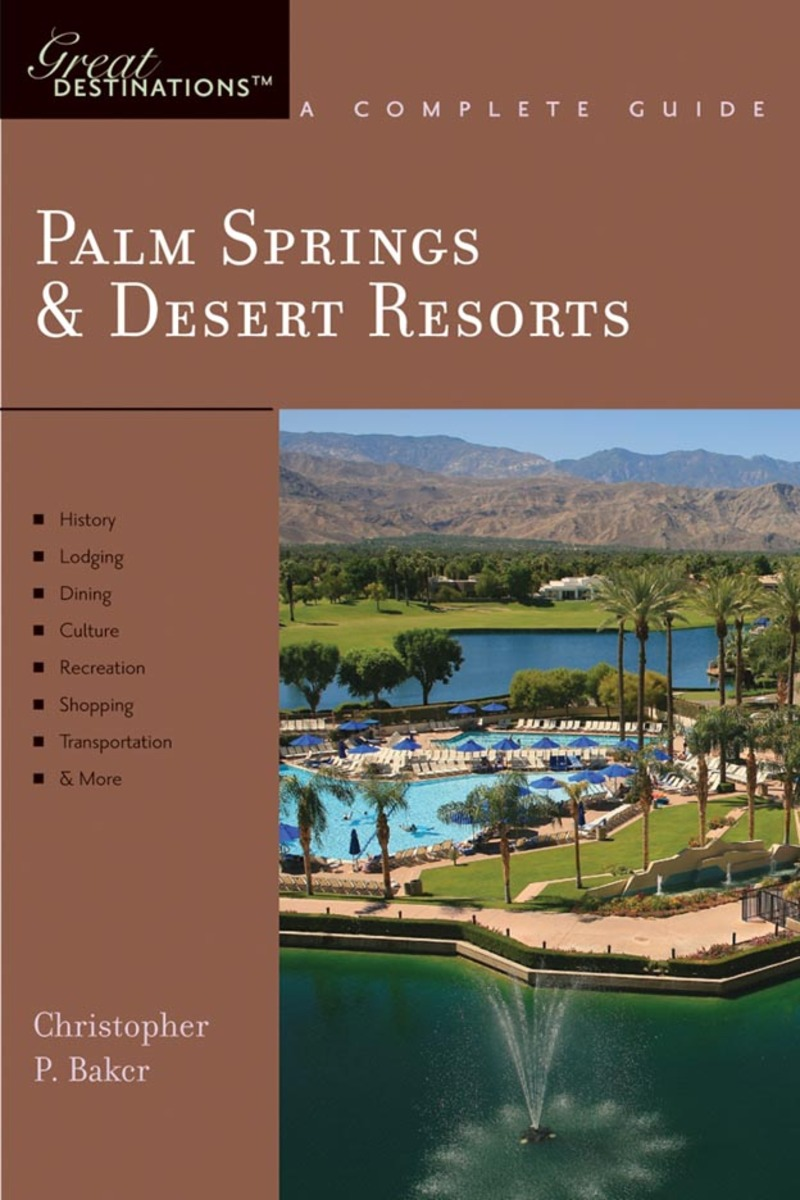 Book cover for Explorer's Guide Palm Springs & Desert Resorts: A Great Destination by Christopher P. Baker