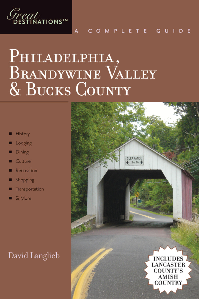 Book cover for Explorer's Guide Philadelphia, Brandywine Valley & Bucks County: A Great Destination by David Langlieb