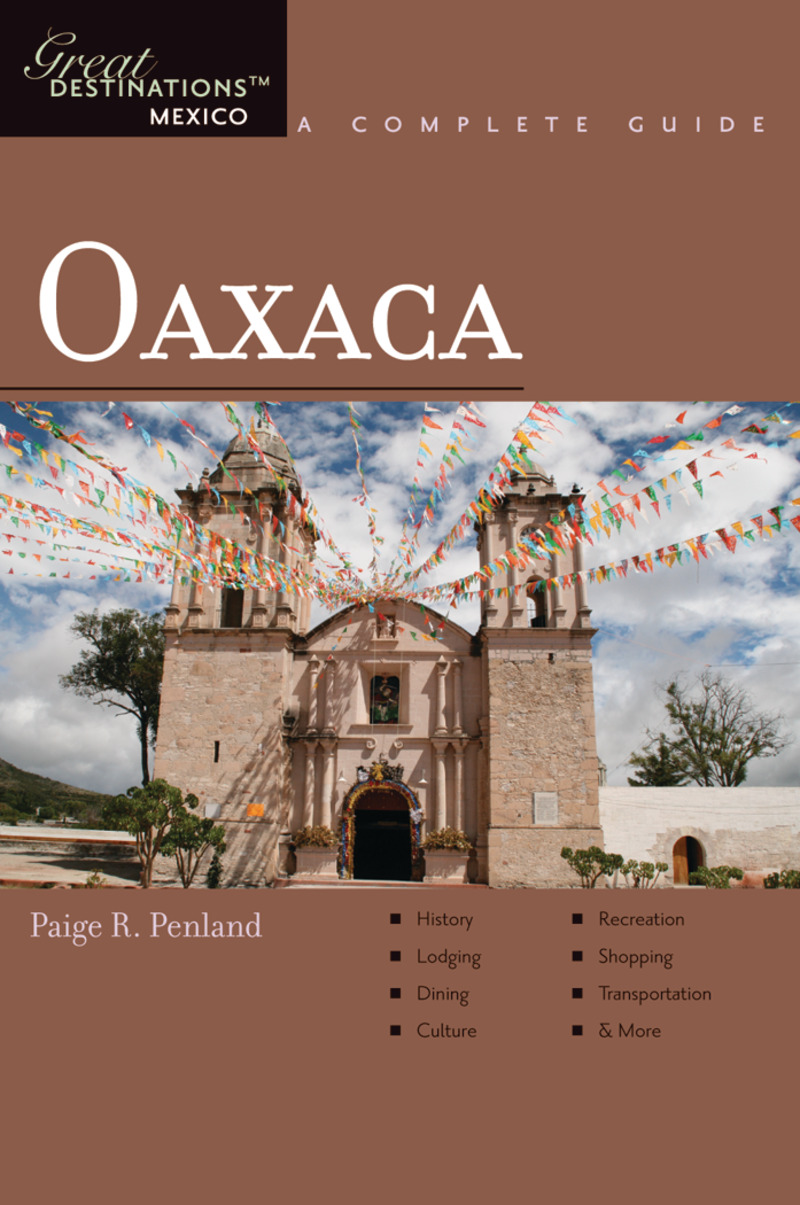 Book cover for Explorer's Guide Oaxaca: A Great Destination by Paige R. Penland