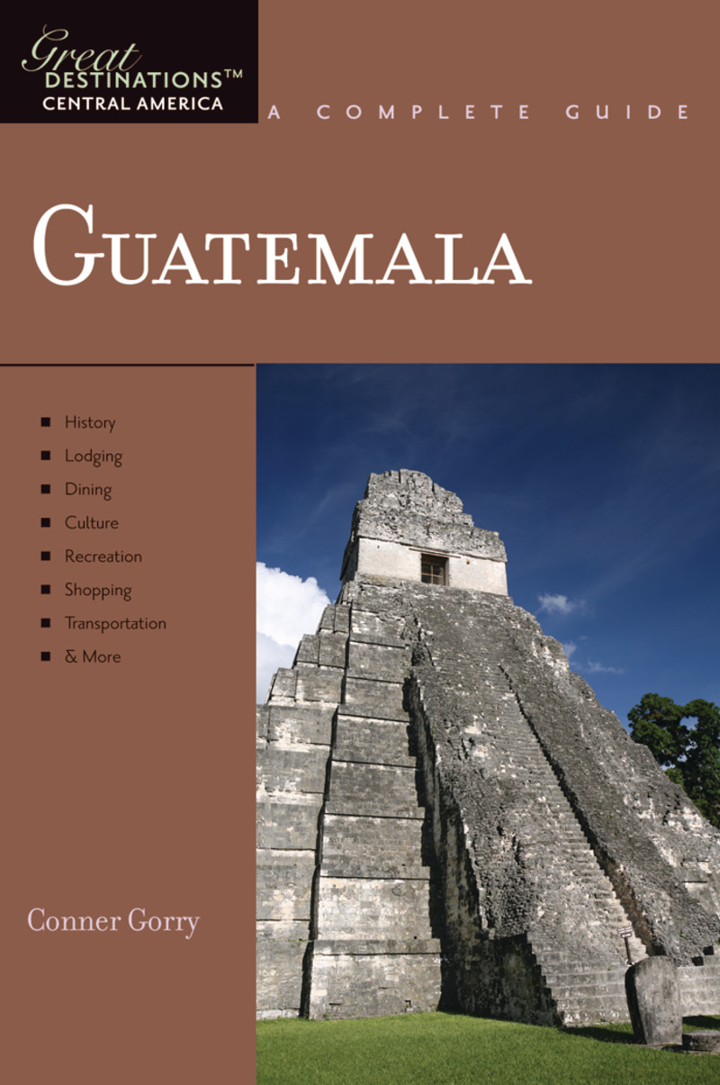 Book cover for Explorer's Guide Guatemala: A Great Destination by Conner Gorry