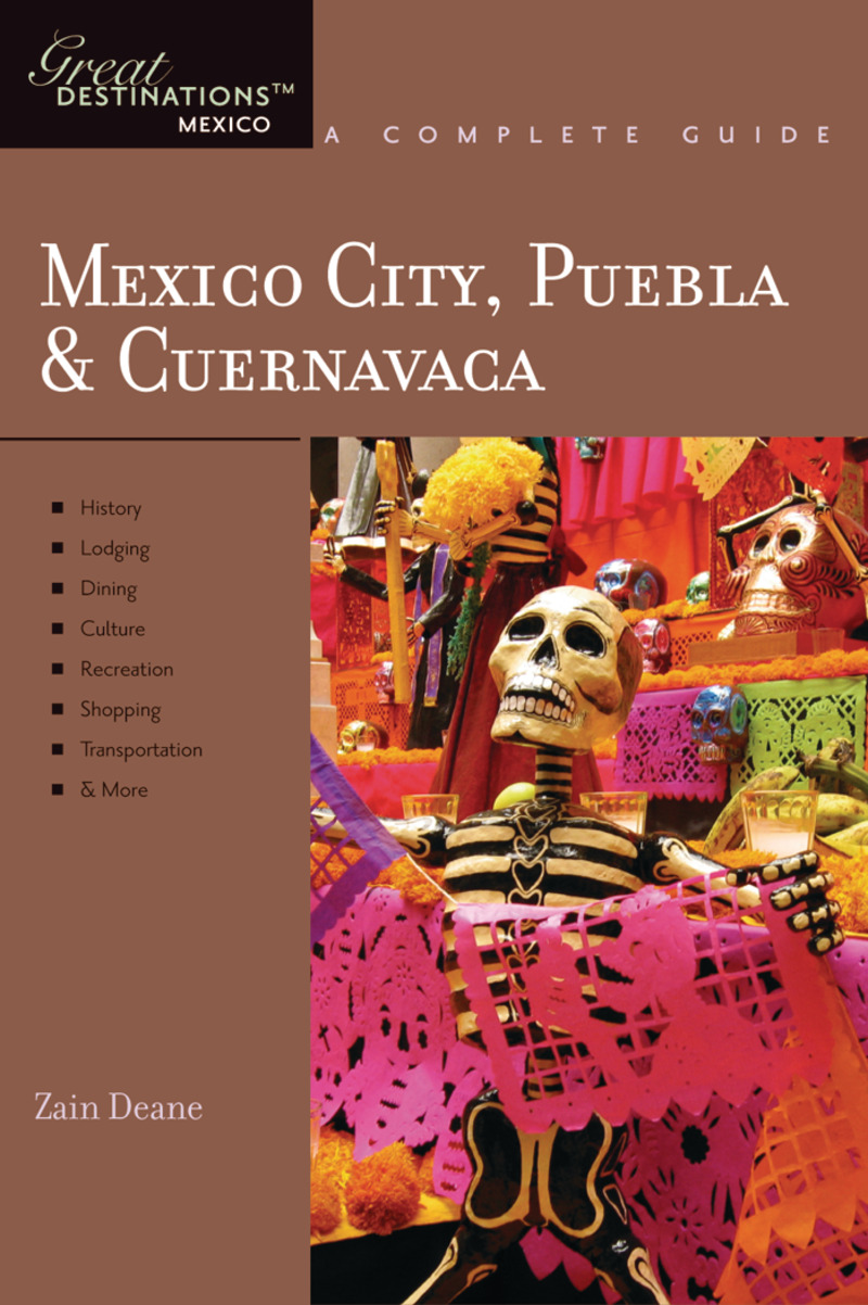 Book cover for Explorer's Guide Mexico City, Puebla & Cuernavaca: A Great Destination by Zain Deane