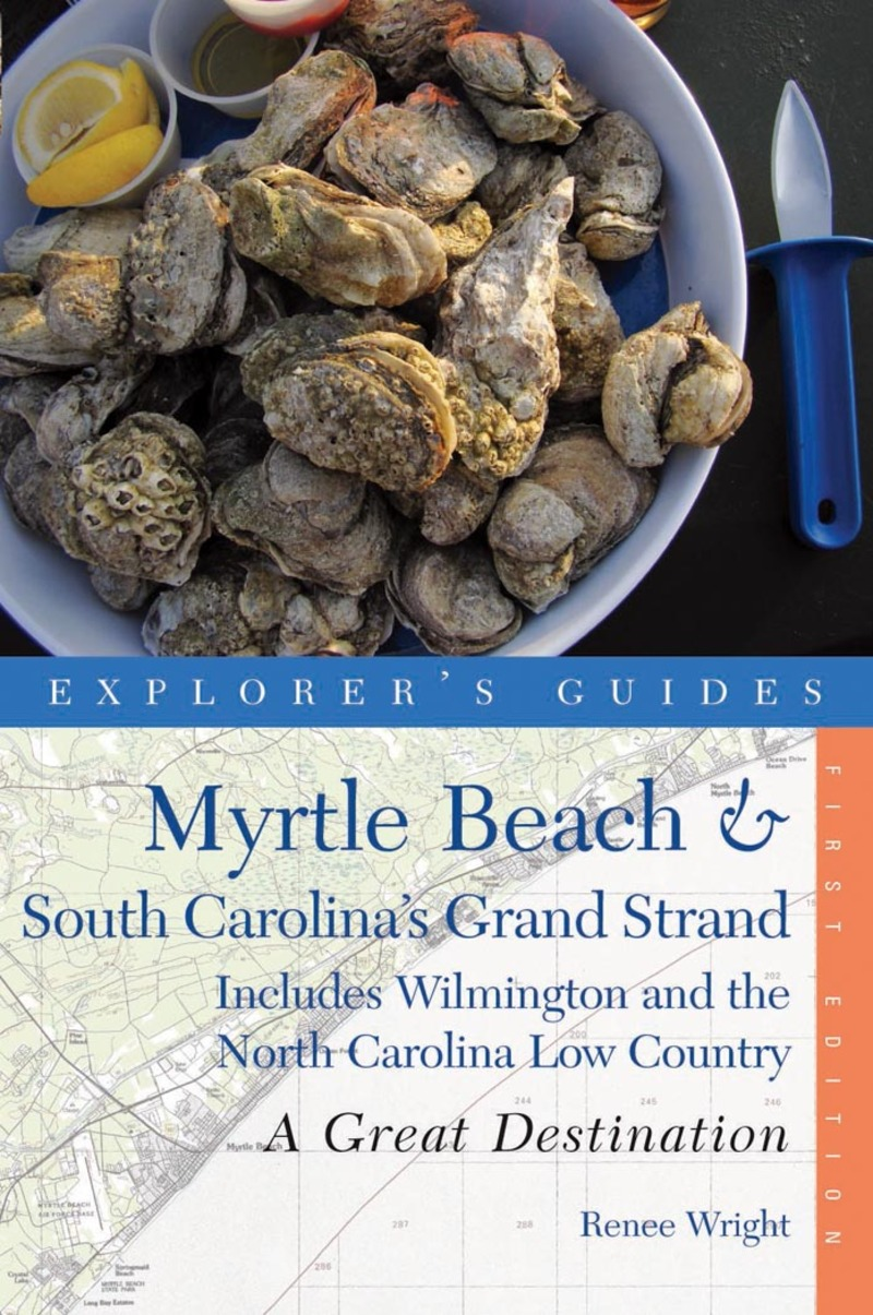 Book cover for Explorer's Guide Myrtle Beach & South Carolina's Grand Strand: A Great Destination by Renee Wright