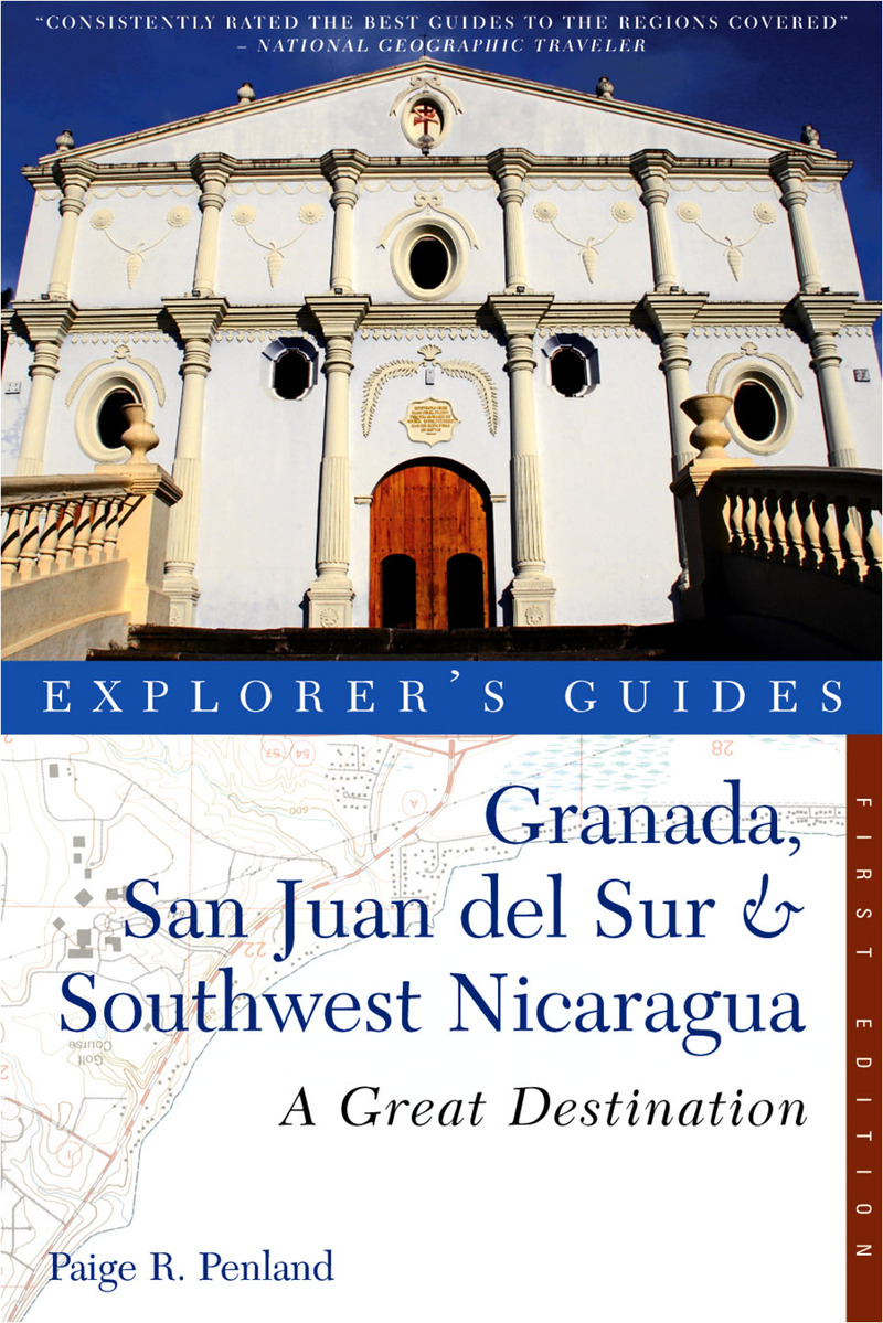 Book cover for Explorer's Guide Granada, San Juan del Sur & Southwest Nicaragua: A Great Destination by Paige R. Penland