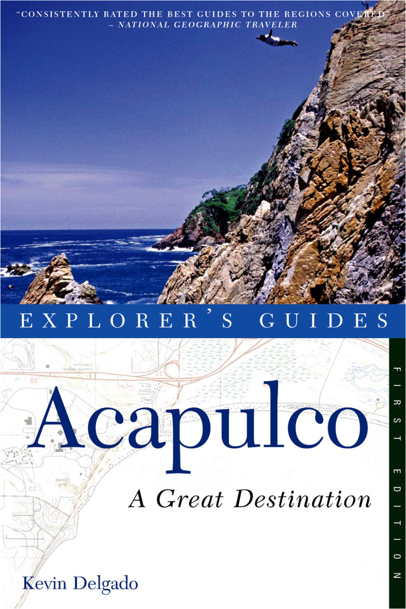 Book cover for Explorer's Guide Acapulco: A Great Destination by Kevin Delgado