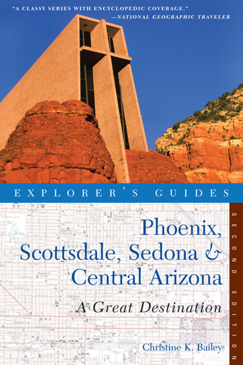 Book cover for Explorer's Guide Phoenix, Scottsdale, Sedona & Central Arizona: A Great Destination by Christine Bailey