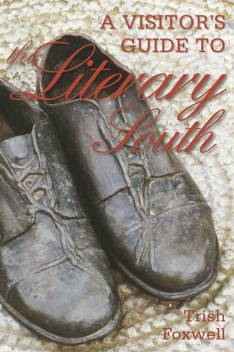 Book cover for A Visitor's Guide to the Literary South by Trish Foxwell